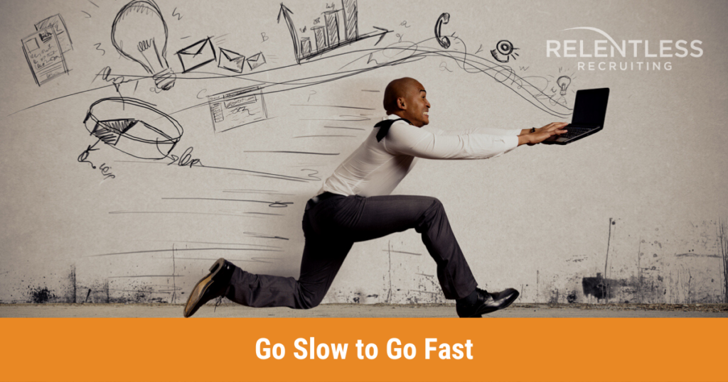 Relentless Blog | Go Slow to Go Fast - Best Sales Advice